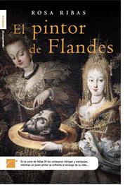 Rosa Ribas  El pintor de Flandes